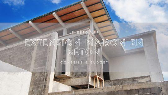 Agrandir sa maison avec une extension en béton