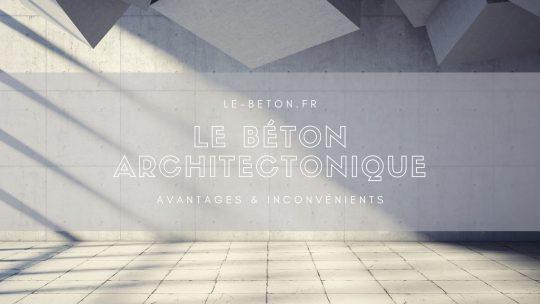 Le béton architectonique : avantages et inconvénients
